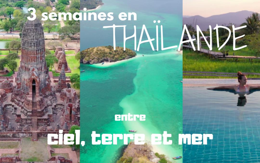 VIDÉO -3 semaines à travers la Thaïlande entre ciel, terre & mer-